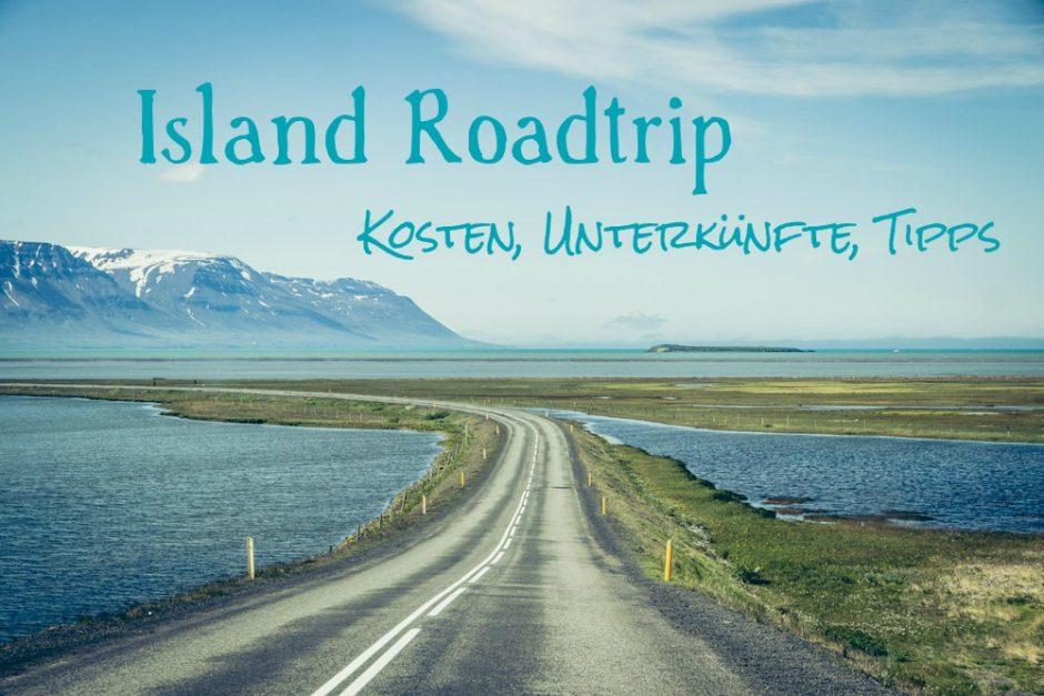 Island Roadtrip: Planung, Kosten, Tipps