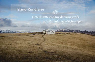 Island-Rundreise: Tipps für Unterkünfte