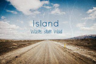 Island Wüste statt Wald