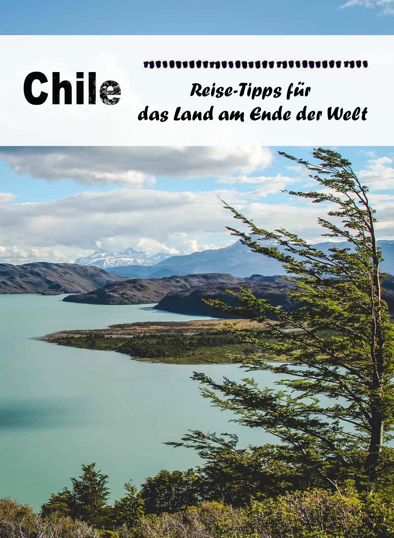 Chile Reise: Tipps für das schönste Land am Ende der Welt