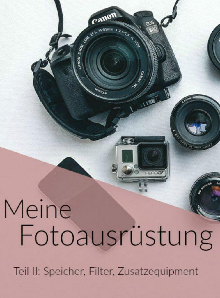 Fotoausrüstung: Speicher, Filter & Zusatzequipment