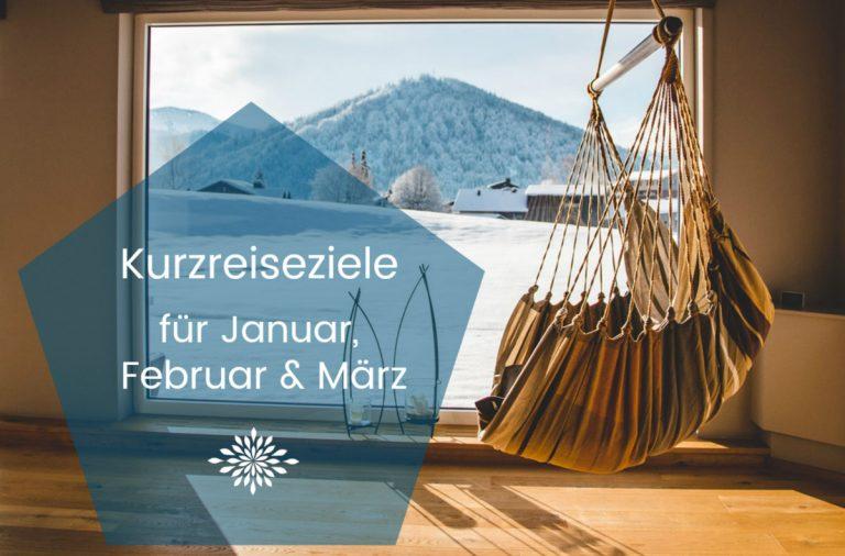 Kurzreiseziele für Januar, Februar und März