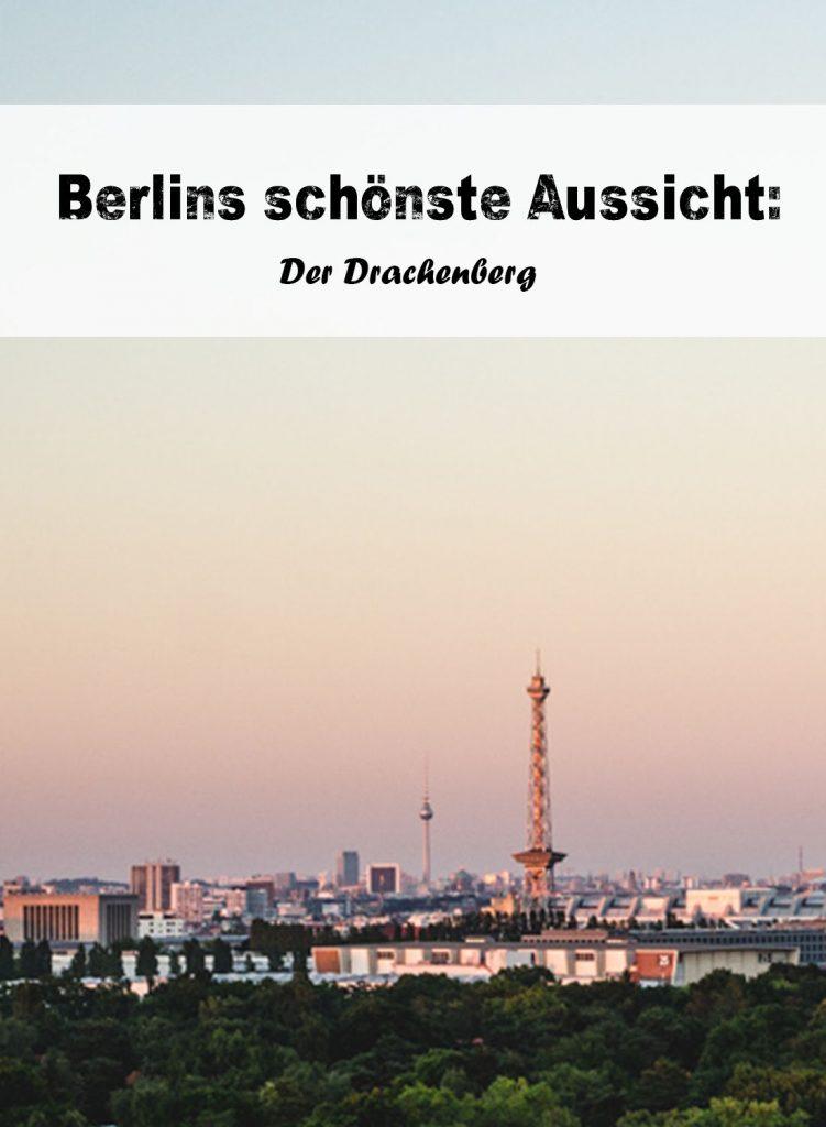 Berlins schönste Aussicht: Der Drachenberg