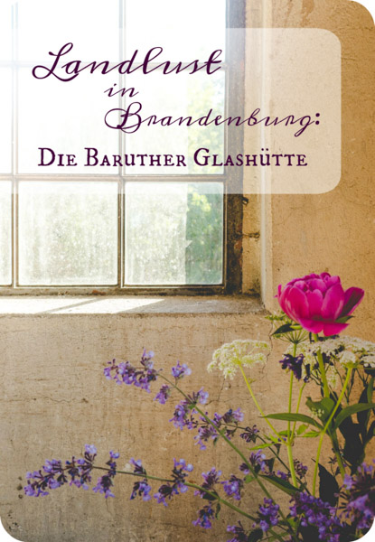 Landlust-Baruther-Glashütte-Brandenburg