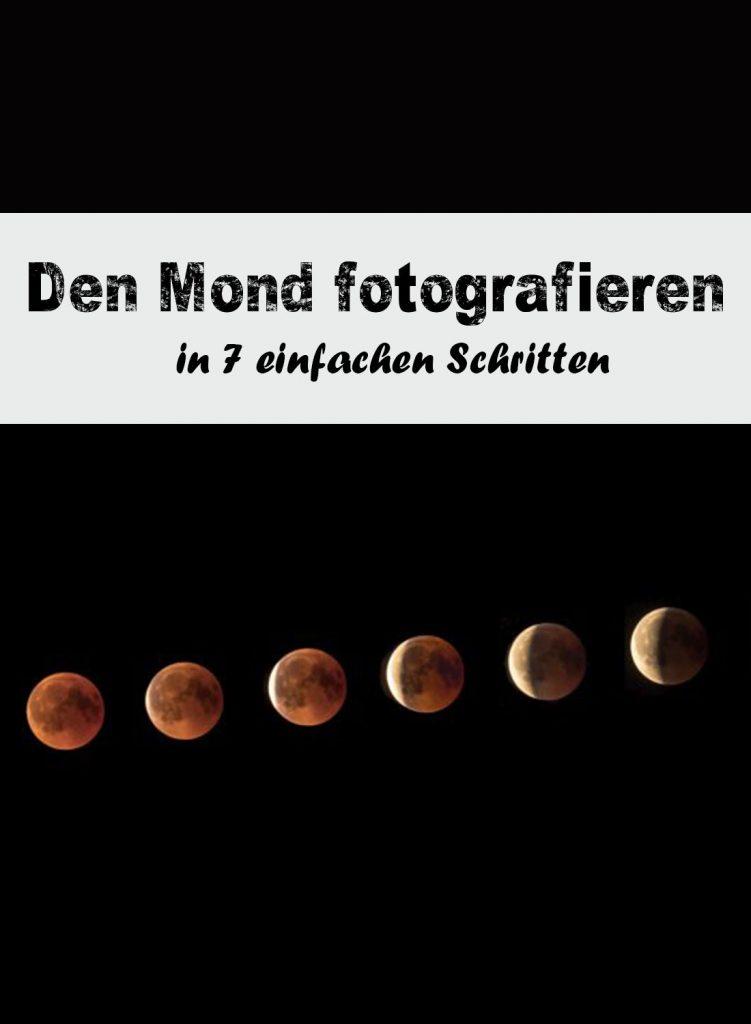Den Mond fotografieren un 7 einfachen Schritten