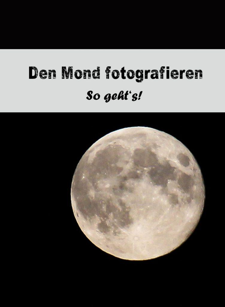Den Mond fotografieren: So geht's!